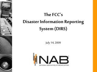 The FCC s  Disaster Information Reporting System DIRS  July 14, 2009