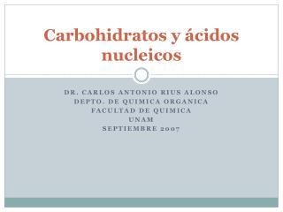 Carbohidratos y ácidos nucleicos