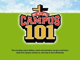 The one place every athlete, coach and volunteer can go to and learn  what FCA Campus ministry is, and how to do it effe