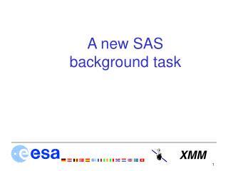 A new SAS  background task