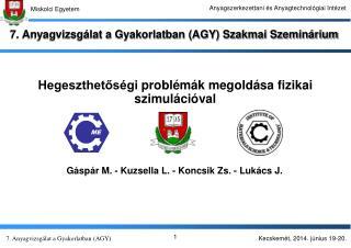 7. Anyagvizsgálat a Gyakorlatban (AGY) Szakmai Szeminárium