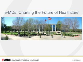 e-MDs: Charting the Future of Healthcare