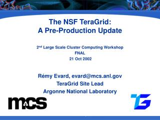 The NSF TeraGrid: A Pre-Production Update