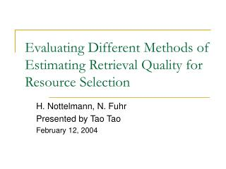 Evaluating Different Methods of Estimating Retrieval Quality for Resource Selection