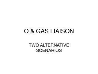 O & GAS LIAISON