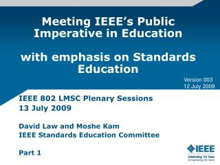 Meeting IEEE's Public Imperative in Education with emphasis on Standards Education