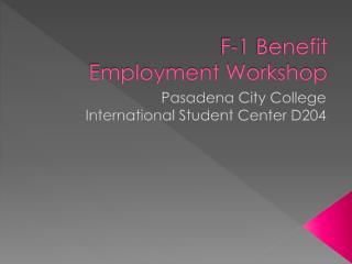 F-1 Benefit Employment Workshop