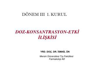 DOZ-KONSANTRASYON-ETKİ İLİŞKİSİ