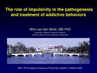 The role of impulsivity in the pathogenesis and treatment of addictive behaviors