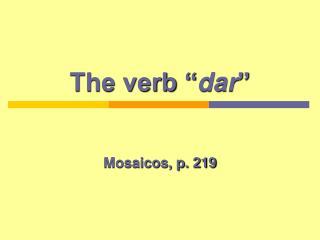 "The verb "" dar """