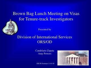 Brown Bag Lunch Meeting on Visas for Tenure-track Investigators