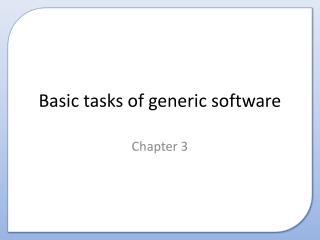 Basic tasks of generic software