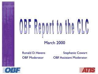 March 2000 Ronald D. Havens	Stephanie Cowart OBF Moderator	OBF Assistant Moderator
