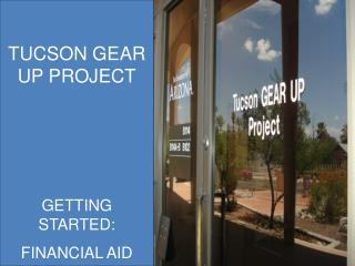 TUCSON GEAR UP PROJECT OFFICE ADMINISTRATION POLICIES AND PROCEDURES