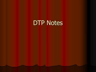 DTP Notes
