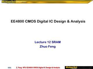 EE4800 CMOS Digital IC Design & Analysis