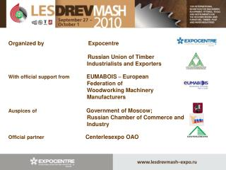 Organized by     Expocentre   Russian Union of Timber Industrialists and Exporters