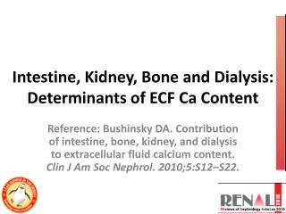 Intestine, Kidney, Bone and Dialysis: Determinants of ECF Ca Content