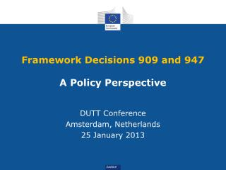 Framework Decisions 909 and 947 A Policy Perspective