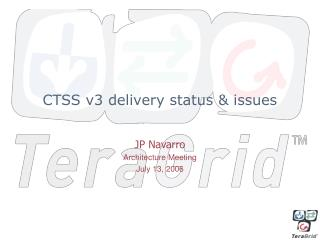 CTSS v3 delivery status & issues