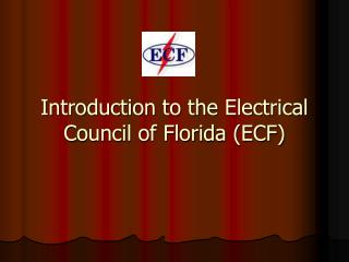 Introduction to the Electrical Council of Florida (ECF)