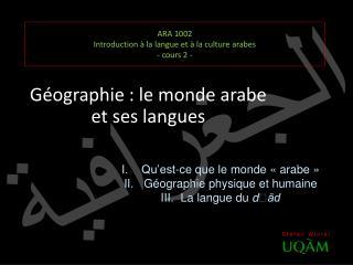 ARA 1002 Introduction à la langue et à la culture arabes - cours 2 -