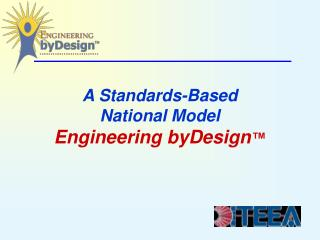 A Standards-Based National Model Engineering byDesign ™