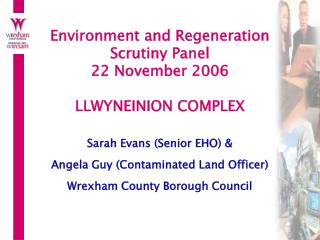 Environment and Regeneration Scrutiny Panel 22 November 2006 LLWYNEINION COMPLEX