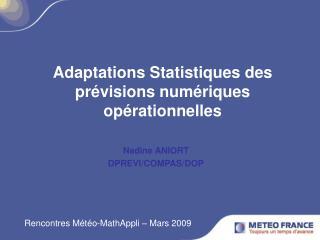Adaptations Statistiques des prévisions numériques opérationnelles