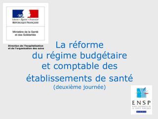 La réforme   du régime budgétaire  et comptable des établissements de santé (deuxième journée)
