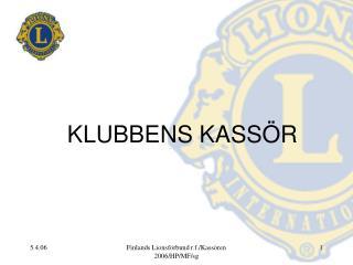 KLUBBENS KASSÖR