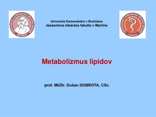 Univerzita Komenského v Bratislave Jesseniova lekárska fakulta v Martine