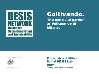 Politecnico di Milano Polimi DESIS Lab Italy Davide Fassi, Giulia Simeone.