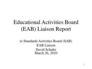 Educational Activities Board (EAB) Liaison Report