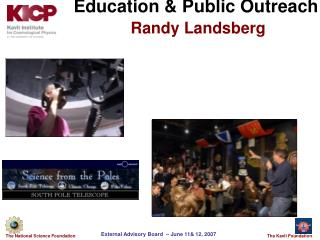 Education & Public Outreach Randy Landsberg