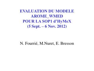 EVALUATION DU MODELE AROME_WMED POUR LA SOP1 d'HyMeX  (5 Sept. – 6 Nov. 2012)