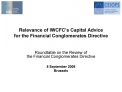 Relevance of IWCFC s Capital Advice  for the Financial Conglomerates Directive   Roundtable on the Review of  the Financ