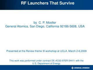 by  C. P. Moeller General Atomics, San Diego, California 92186-5608, USA