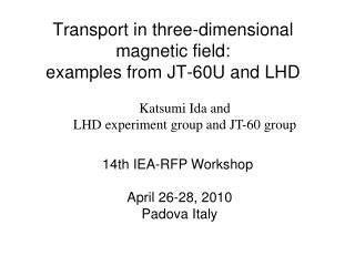 Transport in three-dimensional magnetic field:  examples from JT-60U and LHD