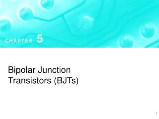 Bipolar Junction Transistors (BJTs)