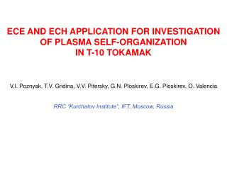 ECE AND ECH APPLICATION FOR INVESTIGATION OF PLASMA SELF-ORGANIZATION  IN T-10 TOKAMAK