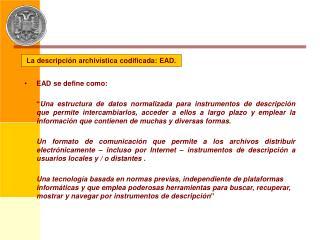 La descripción archivística codificada: EAD.