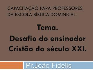 Capacitação para professores da Escola Bíblica Dominical.