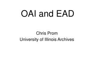 OAI and EAD