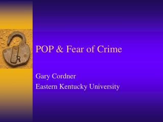 POP  Fear of Crime