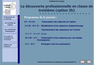 Programme de la journée: 9 h - 9 h 30  : Présentation des objectifs de l'option