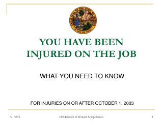 YOU HAVE BEEN INJURED ON THE JOB