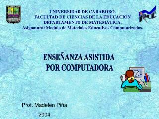 UNIVERSIDAD DE CARABOBO. FACULTAD DE CIENCIAS DE LA EDUCACION DEPARTAMENTO DE MATEMÁTICA.