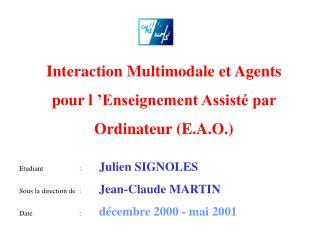 Interaction Multimodale et Agents pour l'Enseignement Assisté par Ordinateur (E.A.O.)