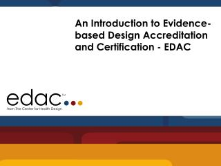 An Introduction to Evidence-based Design Accreditation and Certification - EDAC